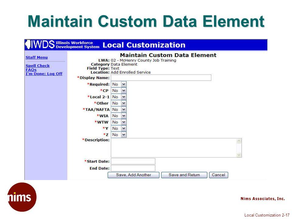 Local Customization 2-17 Maintain Custom Data Element