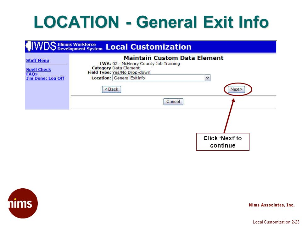 Local Customization 2-23 LOCATION - General Exit Info Click Next to continue