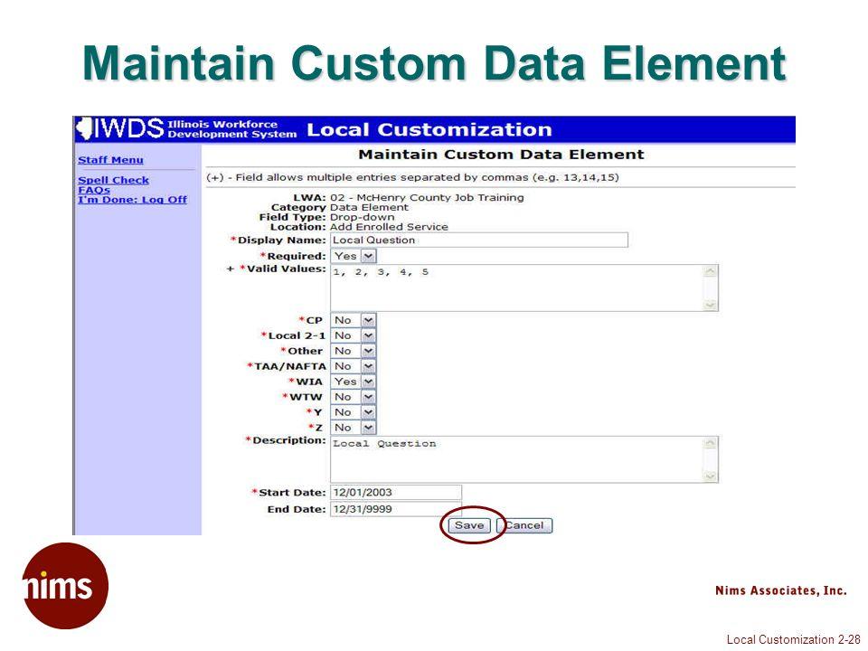 Local Customization 2-28 Maintain Custom Data Element