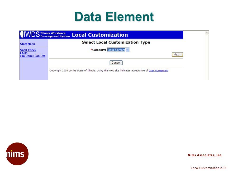 Local Customization 2-33 Data Element