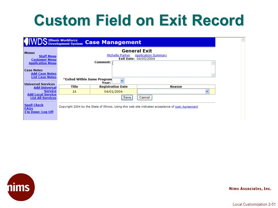 Local Customization 2-51 Custom Field on Exit Record