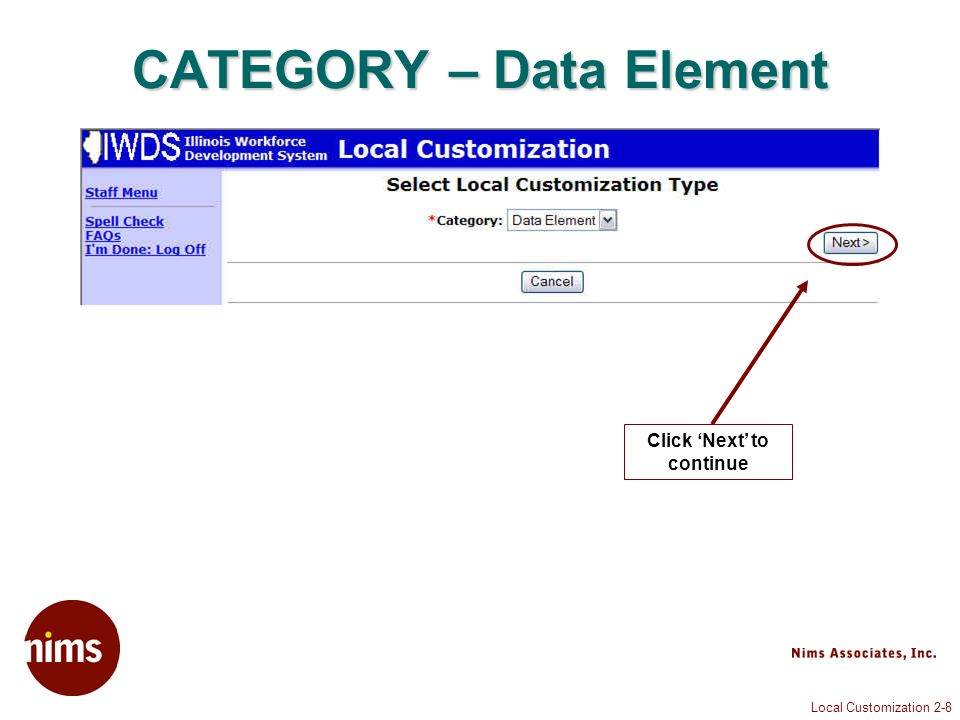 Local Customization 2-8 CATEGORY – Data Element Click Next to continue