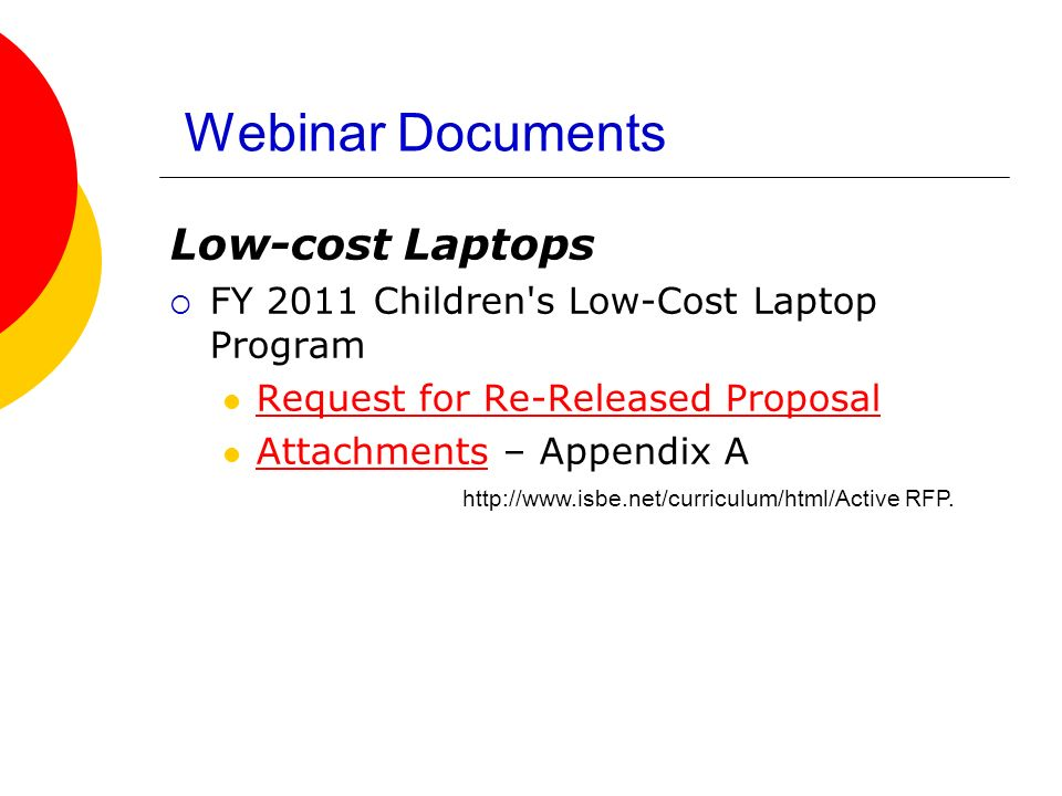 Webinar Documents Low-cost Laptops FY 2011 Children s Low-Cost Laptop Program Request for Re-Released Proposal Attachments – Appendix A Attachments   RFP.