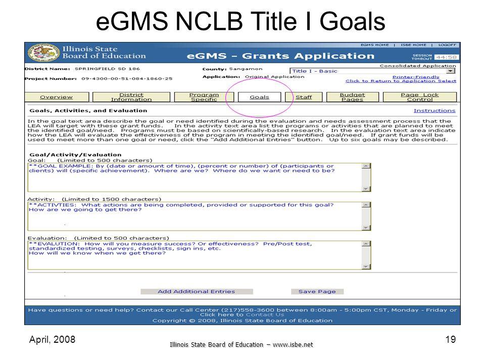 Illinois State Board of Education – www.isbe.net April, 200819 eGMS NCLB Title I Goals