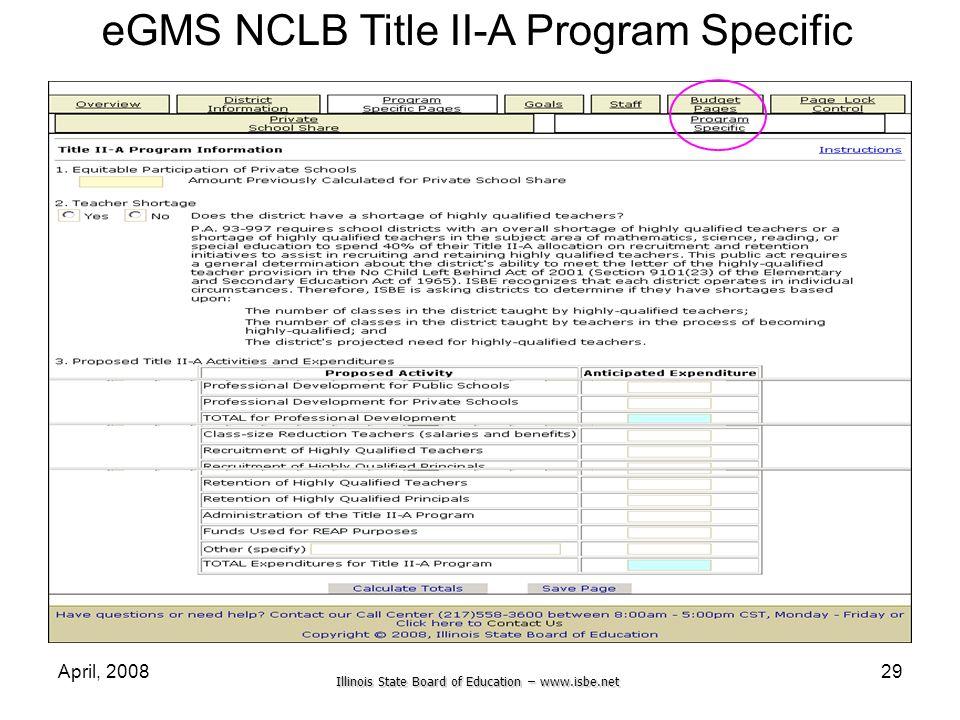 Illinois State Board of Education – www.isbe.net April, 200829 eGMS NCLB Title II-A Program Specific