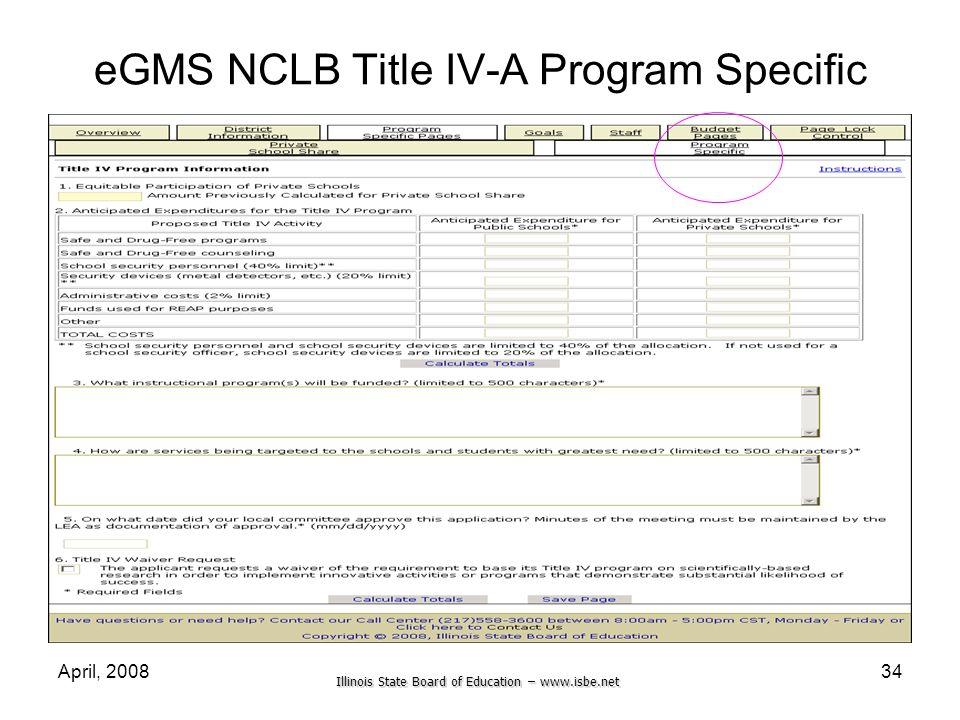 Illinois State Board of Education – www.isbe.net April, 200834 eGMS NCLB Title IV-A Program Specific