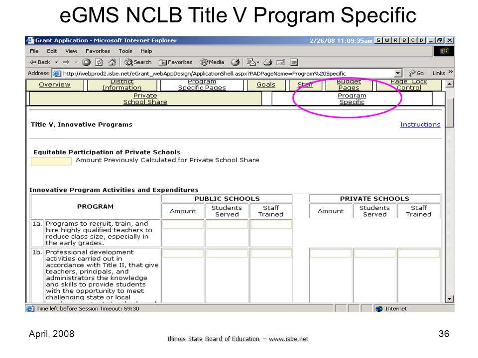 Illinois State Board of Education – www.isbe.net April, 200836 eGMS NCLB Title V Program Specific