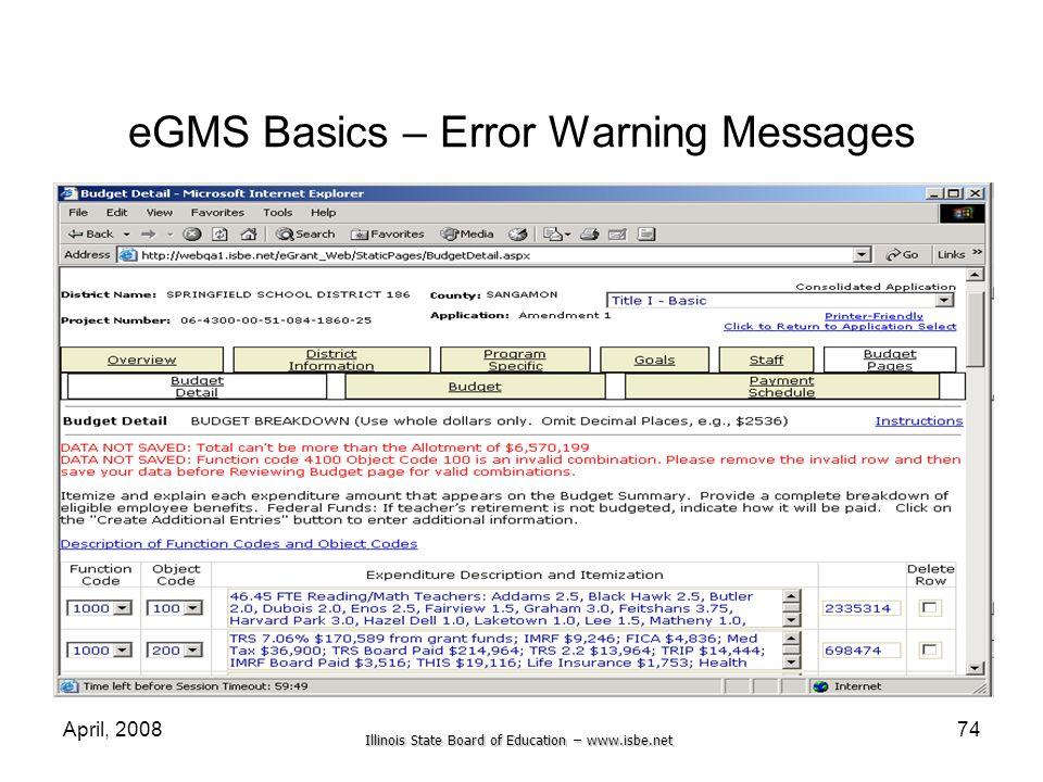 Illinois State Board of Education – www.isbe.net April, 200874 eGMS Basics – Error Warning Messages