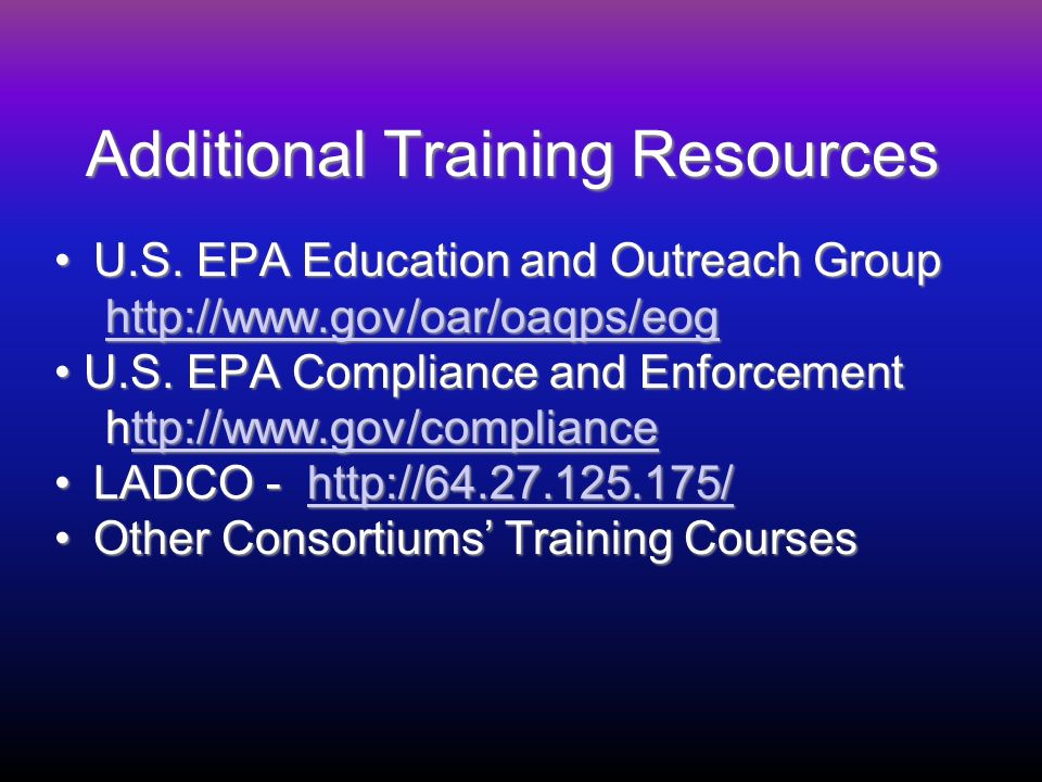 Additional Training Resources U.S. EPA Education and Outreach GroupU.S.
