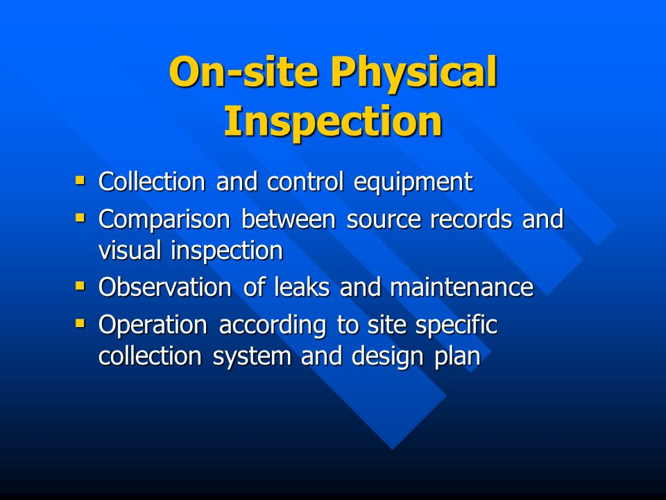 On-site Physical Inspection Collection and control equipment Collection and control equipment Comparison between source records and visual inspection
