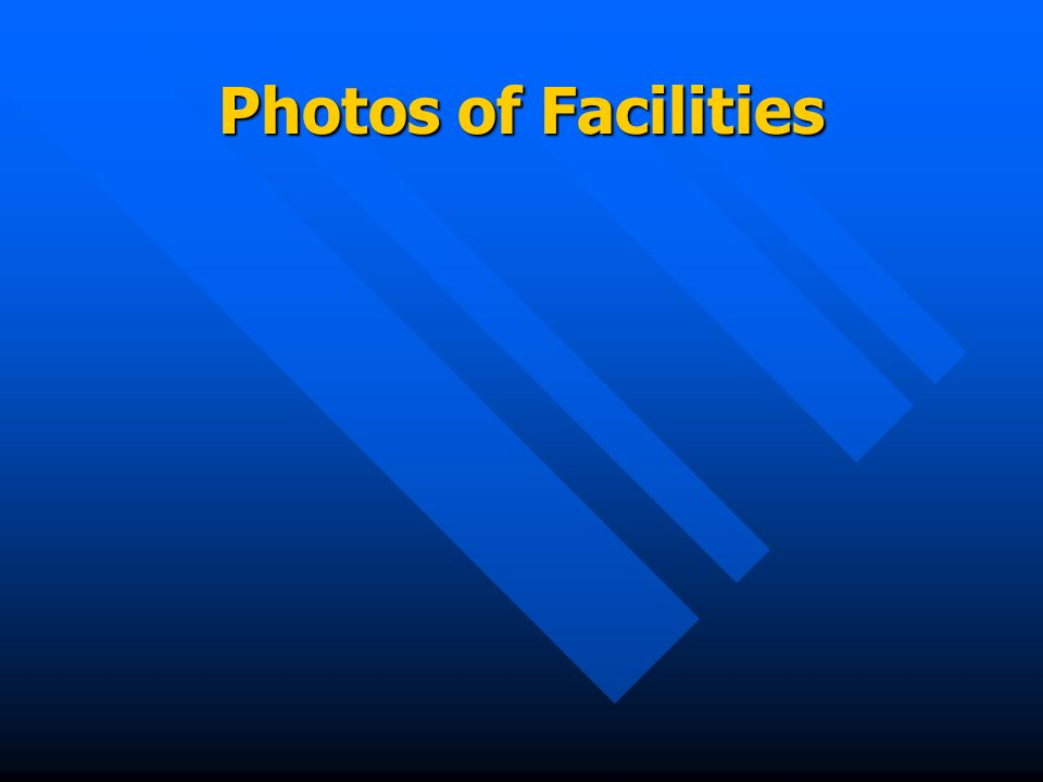 Photos of Facilities