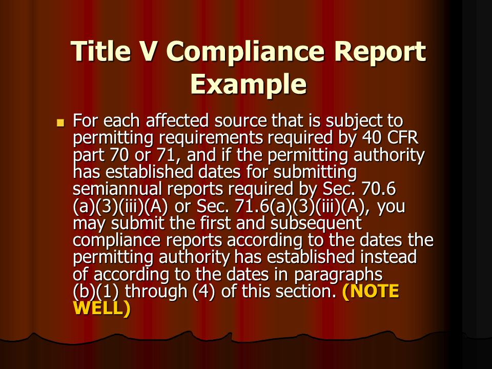 Title V Compliance Report Example For each affected source that is subject to permitting requirements required by 40 CFR part 70 or 71, and if the per