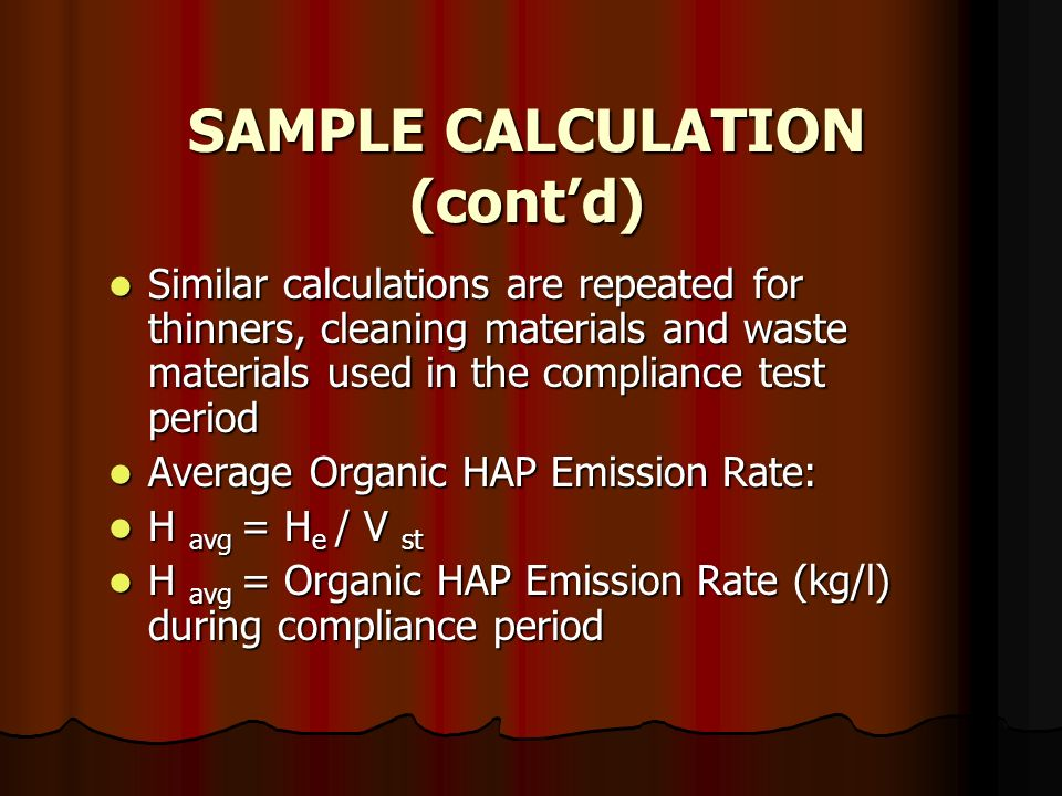 Similar calculations are repeated for thinners, cleaning materials and waste materials used in the compliance test period Similar calculations are rep