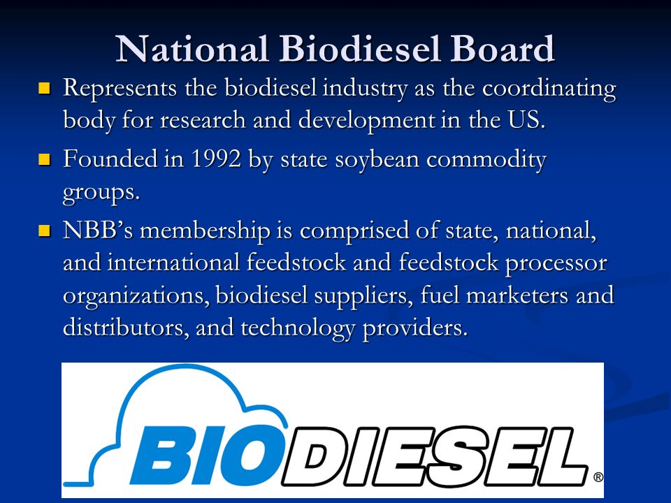 The National Biodiesel Board is a strong proponent of ASTM D-6751.