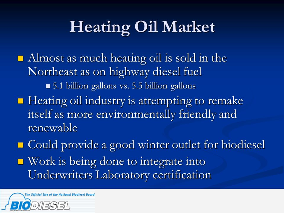 Heating Oil Market Almost as much heating oil is sold in the Northeast as on highway diesel fuel Almost as much heating oil is sold in the Northeast a