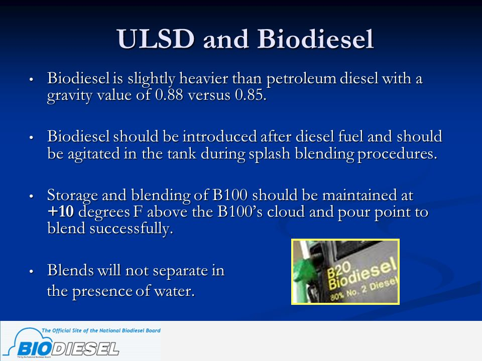 ULSD and Biodiesel Biodiesel is slightly heavier than petroleum diesel with a gravity value of 0.88 versus 0.85. Biodiesel is slightly heavier than pe