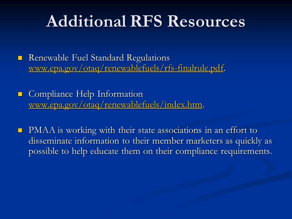 Additional RFS Resources Renewable Fuel Standard Regulations www.epa.gov/otaq/renewablefuels/rfs-finalrule.pdf. Renewable Fuel Standard Regulations ww