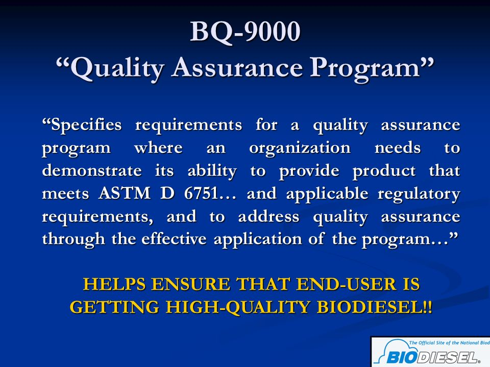 BQ-9000 Quality Assurance Program Specifies requirements for a quality assurance program where an organization needs to demonstrate its ability to pro