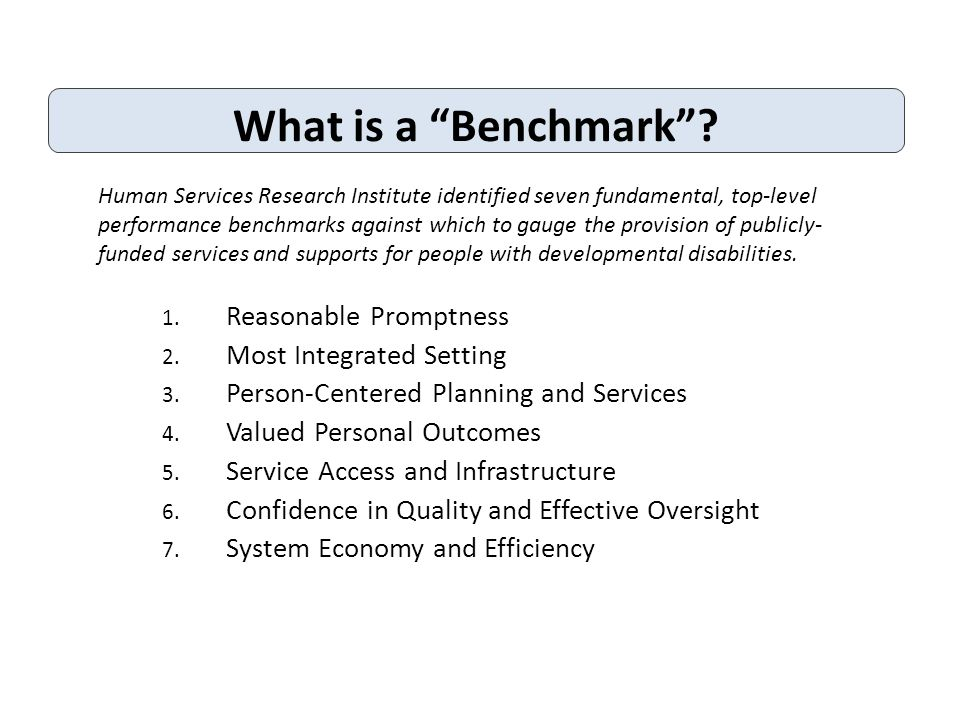 What is a Benchmark. 1. Reasonable Promptness 2.