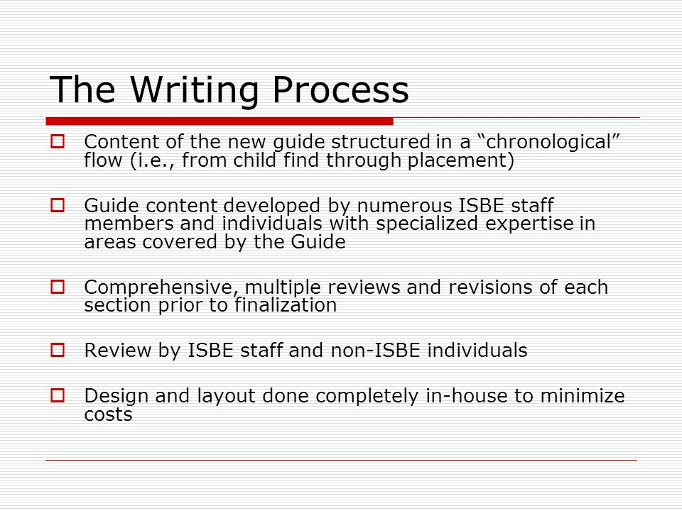 The Writing Process Content of the new guide structured in a chronological flow (i.e., from child find through placement) Guide content developed by n