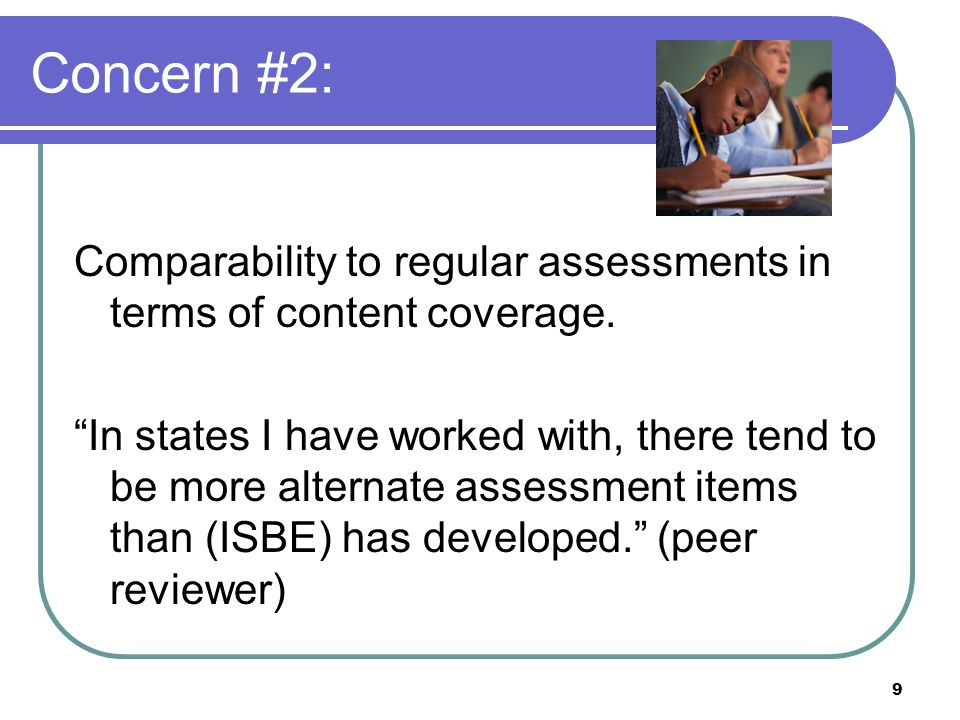 9 Concern #2: Comparability to regular assessments in terms of content coverage.