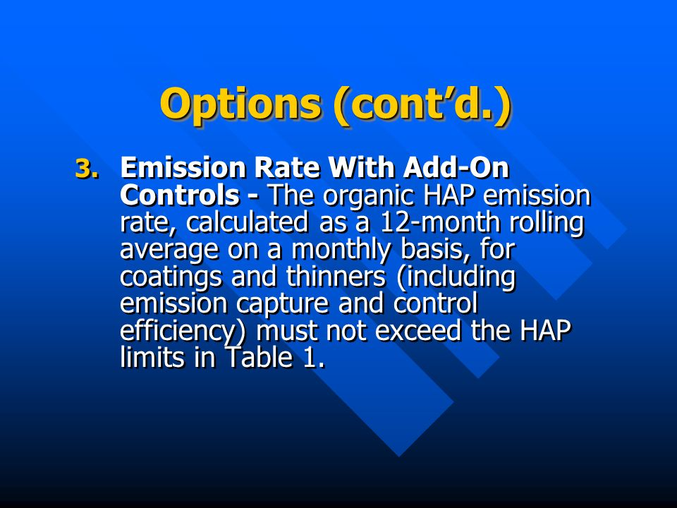 Options (contd.) 3. 3. Emission Rate With Add-On Controls - The organic HAP emission rate, calculated as a 12-month rolling average on a monthly basis