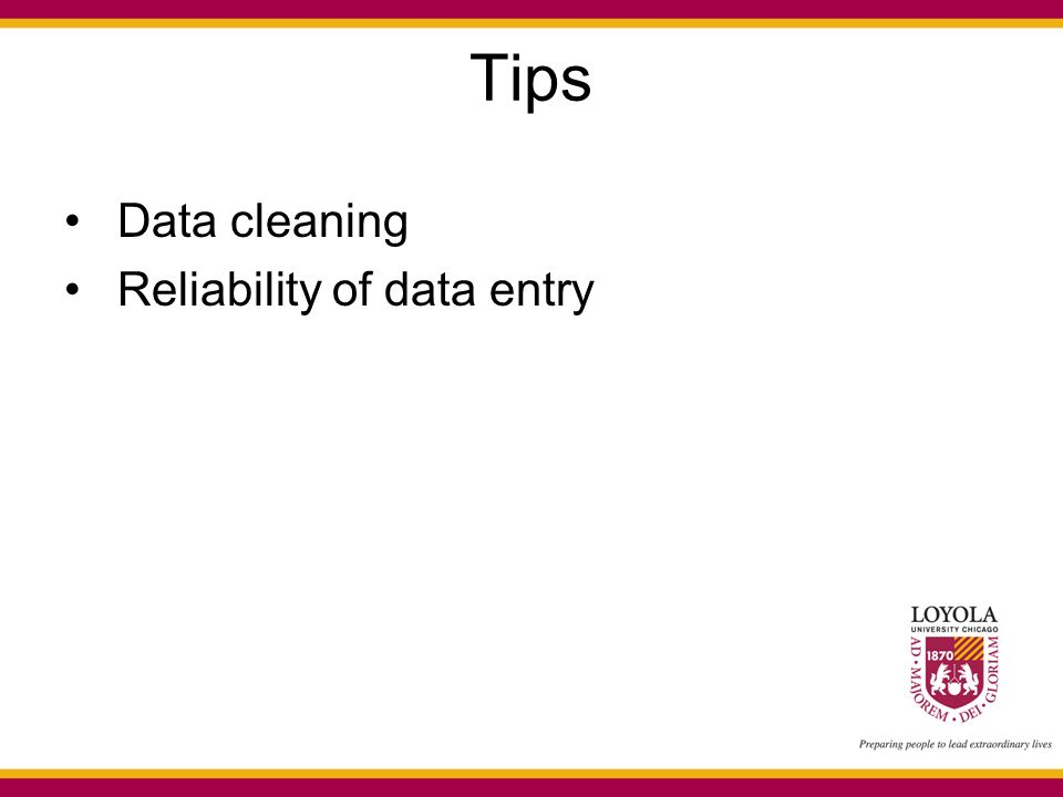 Tips Data cleaning Reliability of data entry