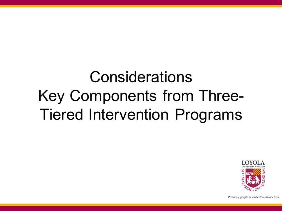 Considerations Key Components from Three- Tiered Intervention Programs