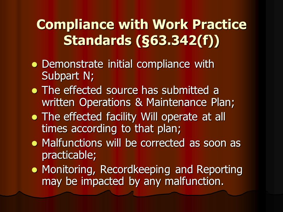 Compliance with Work Practice Standards (§63.342(f)) Demonstrate initial compliance with Subpart N; Demonstrate initial compliance with Subpart N; The