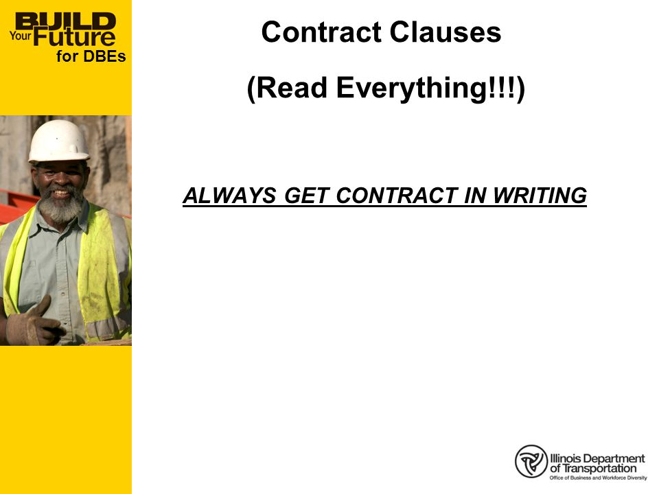 for DBEs ALWAYS GET CONTRACT IN WRITING Contract Clauses (Read Everything!!!)