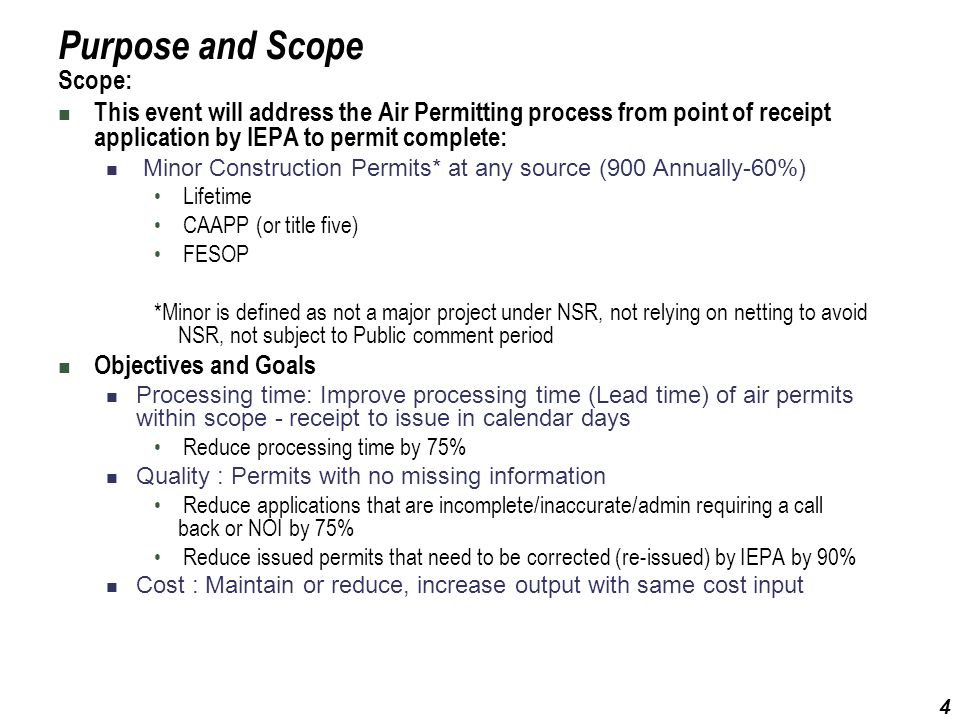 4 Purpose and Scope Scope: This event will address the Air Permitting process from point of receipt application by IEPA to permit complete: Minor Cons