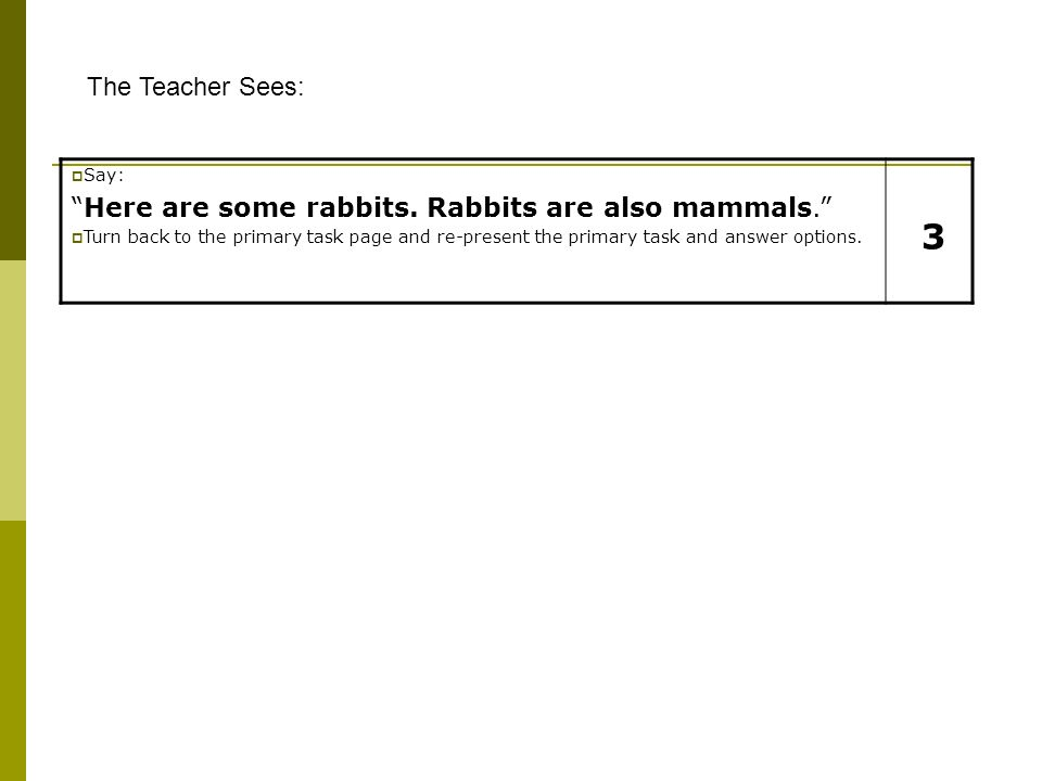 Say: Here are some rabbits. Rabbits are also mammals.
