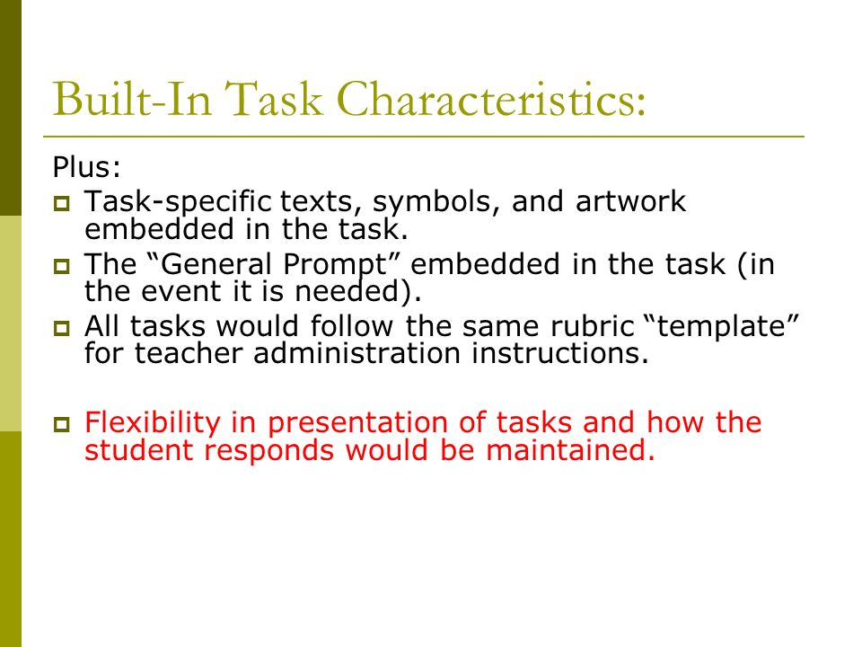 Built-In Task Characteristics: Plus: Task-specific texts, symbols, and artwork embedded in the task.