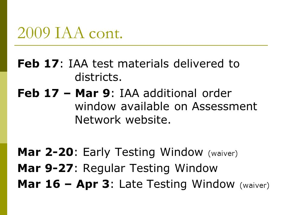 2009 IAA cont. Feb 17: IAA test materials delivered to districts.