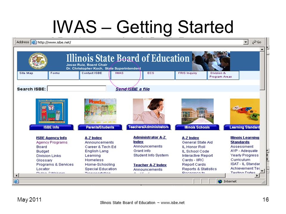 Illinois State Board of Education – www.isbe.net May 201116 IWAS – Getting Started