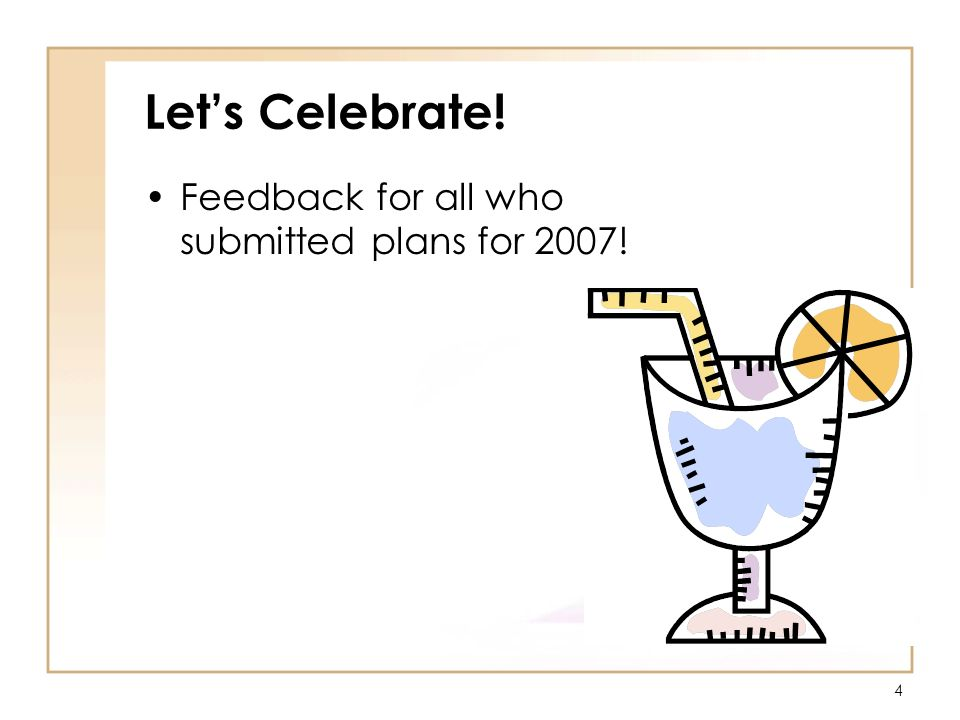 4 Lets Celebrate! Feedback for all who submitted plans for 2007!