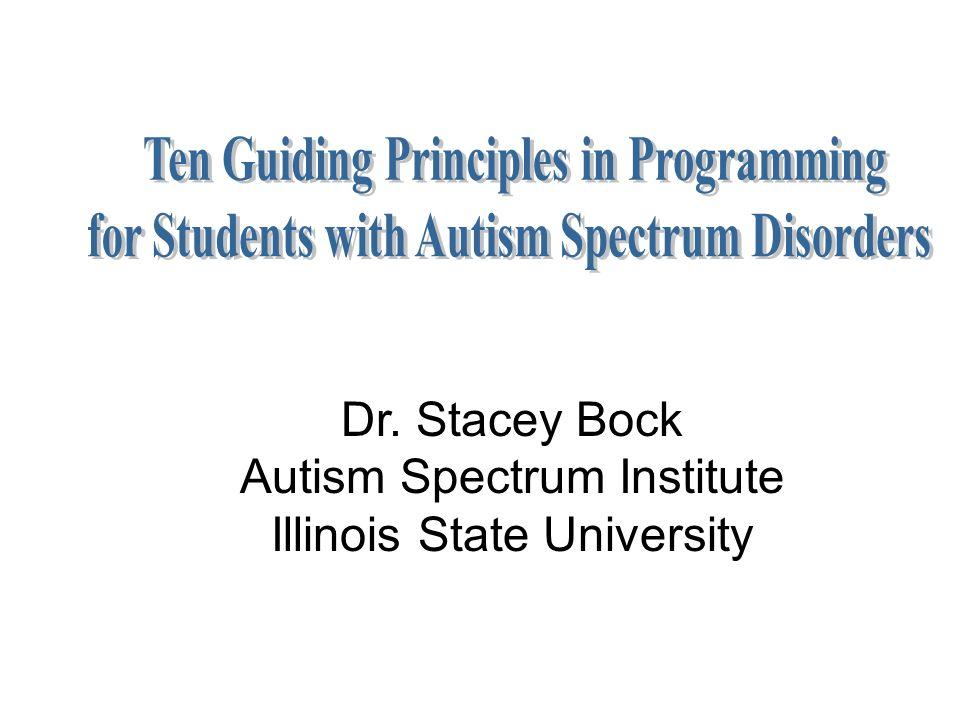 Dr. Stacey Bock Autism Spectrum Institute Illinois State University