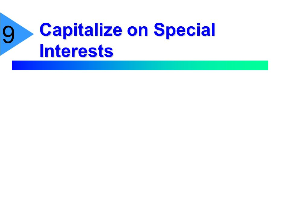 Capitalize on Special Interests 9