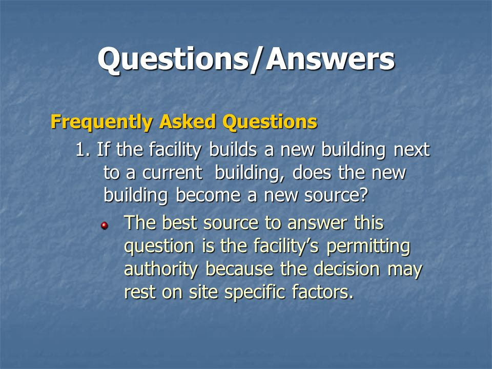 Questions/Answers Frequently Asked Questions 1.
