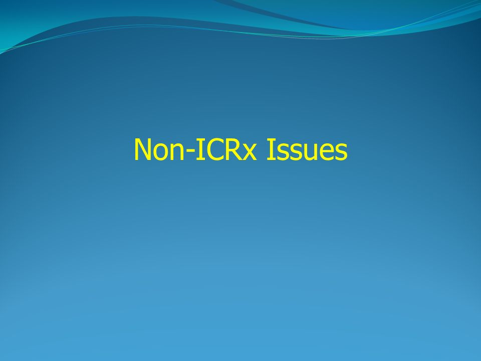 Non-ICRx Issues