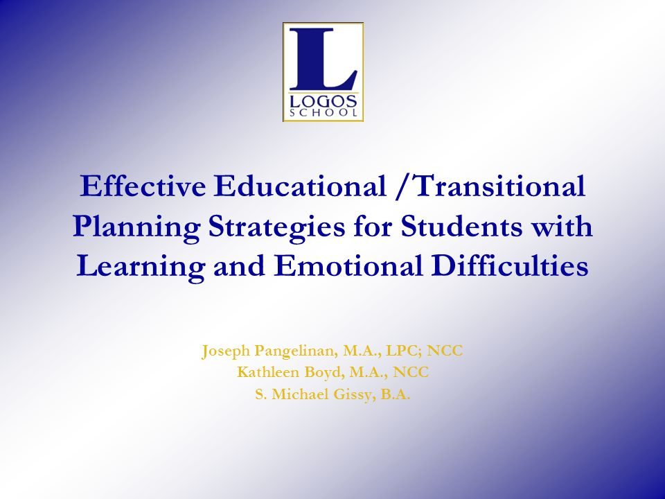 Effective Educational /Transitional Planning Strategies for Students with Learning and Emotional Difficulties Joseph Pangelinan, M.A., LPC; NCC Kathle