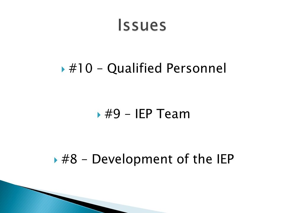 #10 – Qualified Personnel #9 – IEP Team #8 – Development of the IEP