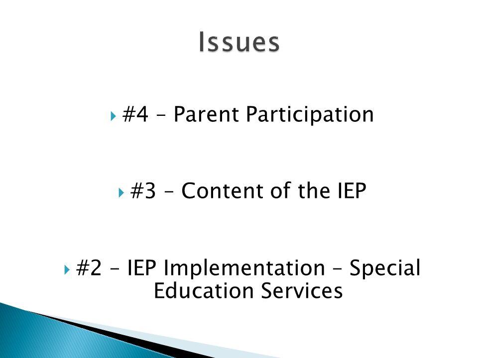 #4 – Parent Participation #3 – Content of the IEP #2 – IEP Implementation – Special Education Services