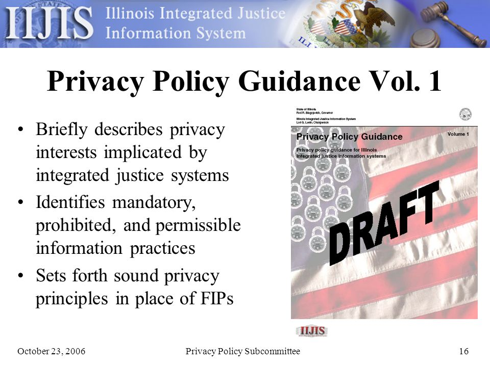 October 23, 2006Privacy Policy Subcommittee16 Privacy Policy Guidance Vol.
