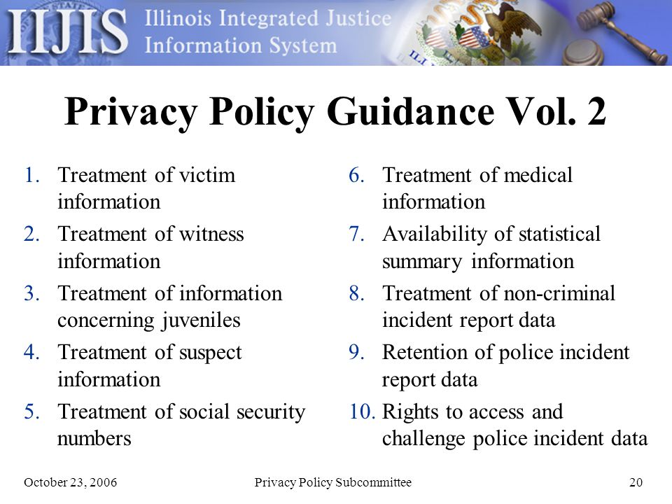 October 23, 2006Privacy Policy Subcommittee20 Privacy Policy Guidance Vol.