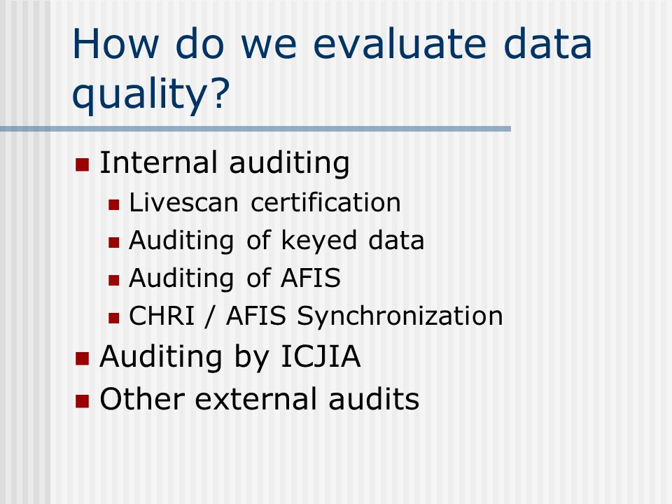 How do we evaluate data quality.