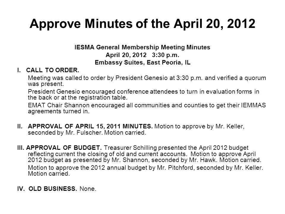 Approve Minutes of the April 20, 2012 IESMA General Membership Meeting Minutes April 20, 2012 3:30 p.m.