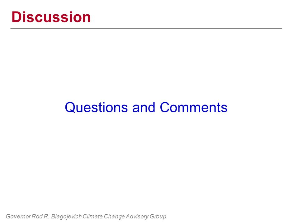 Governor Rod R. Blagojevich Climate Change Advisory Group Discussion Questions and Comments