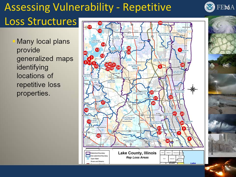 Assessing Vulnerability - Repetitive Loss Structures Many local plans provide generalized maps identifying locations of repetitive loss properties. 70