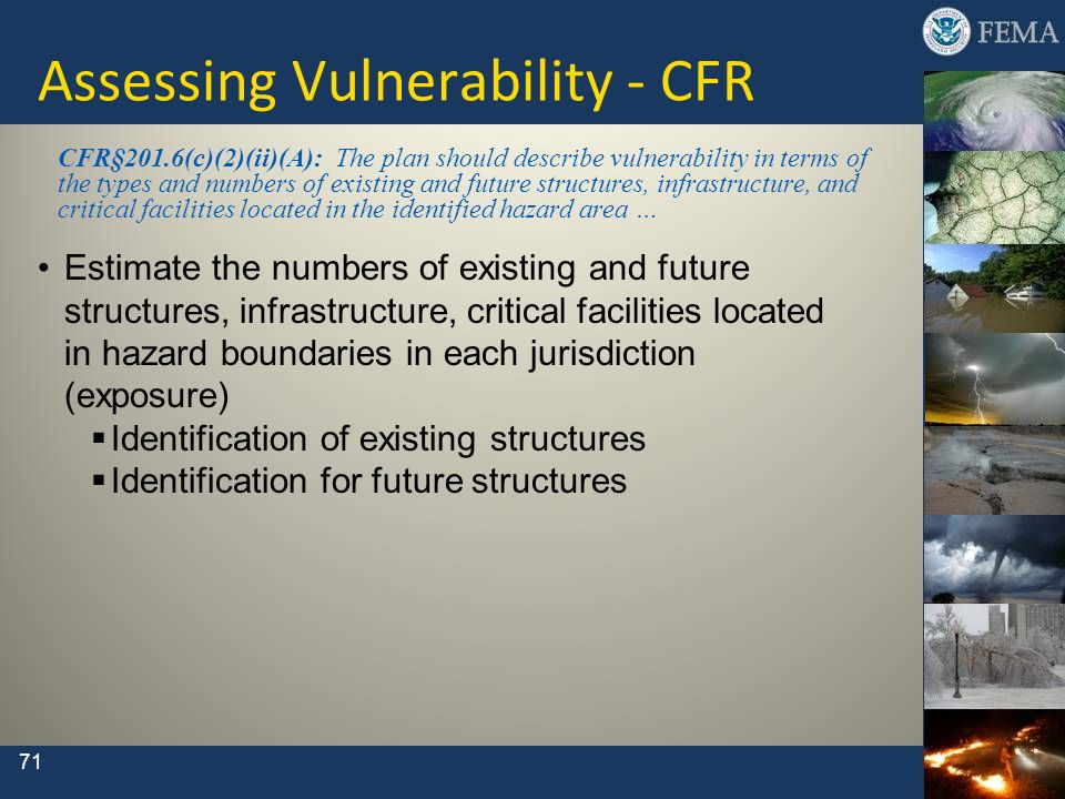 71 CFR§201.6(c)(2)(ii)(A): The plan should describe vulnerability in terms of the types and numbers of existing and future structures, infrastructure,